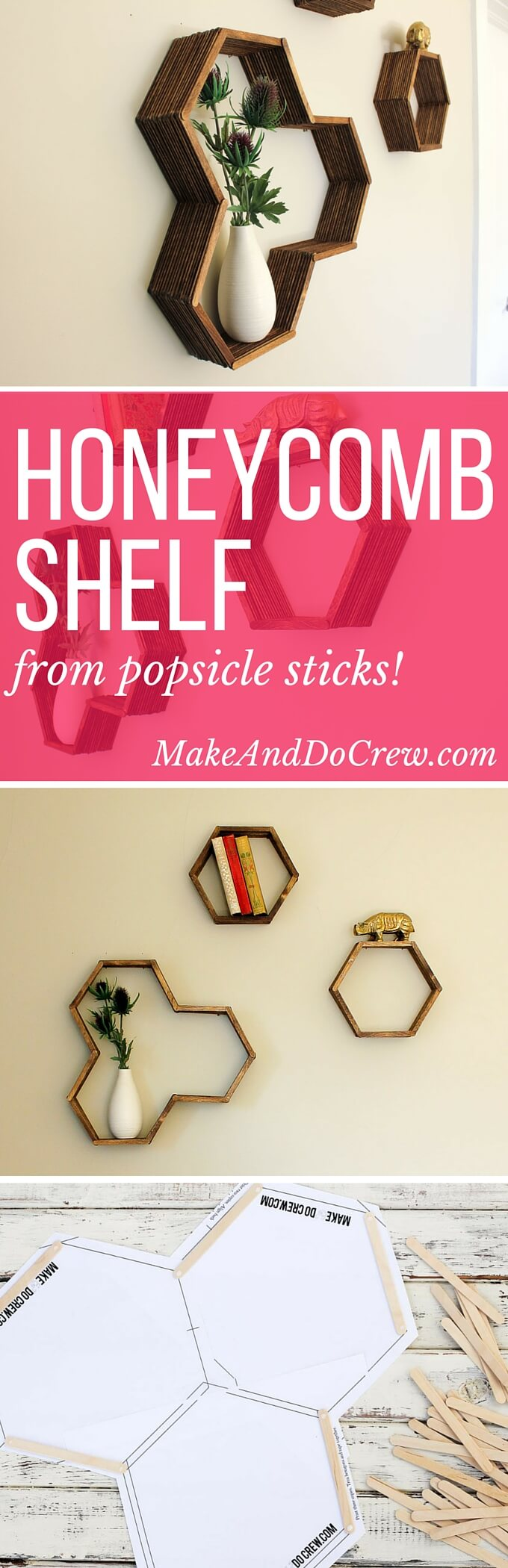 Make awesome mid century modern honeycomb shelves for less than $10 using popsicle sticks! These West Elm worthy hexagon shelves add warmth and dimension to any gallery wall and also look great on their own. Click for instructions and free downloadable template. | MakeAndDoCrew.com