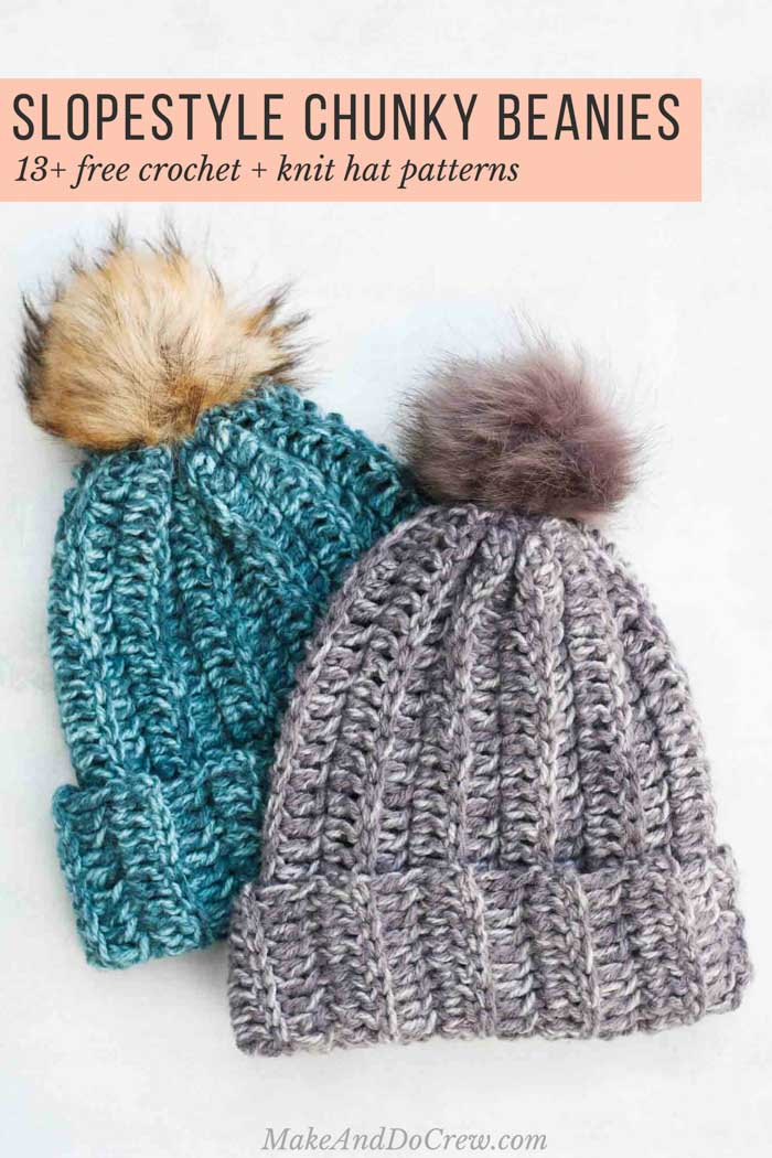 Slope Style 13 Free Knit Crochet Chunky Hat Patterns