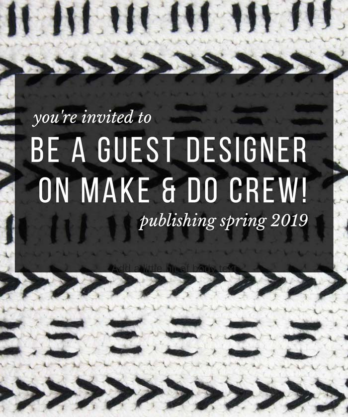 Learn more about being a guest pattern designer on the crochet blog Make And Do Crew.
