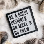 Come Guest Post On Make & Do Crew! (Time Sensitive)