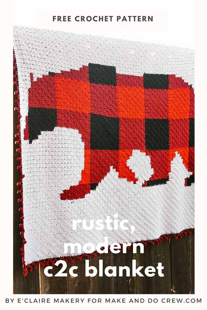 Modern Rustic C2c Crochet Bear Blanket Free Pattern By E Claire Makery Make Do Crew