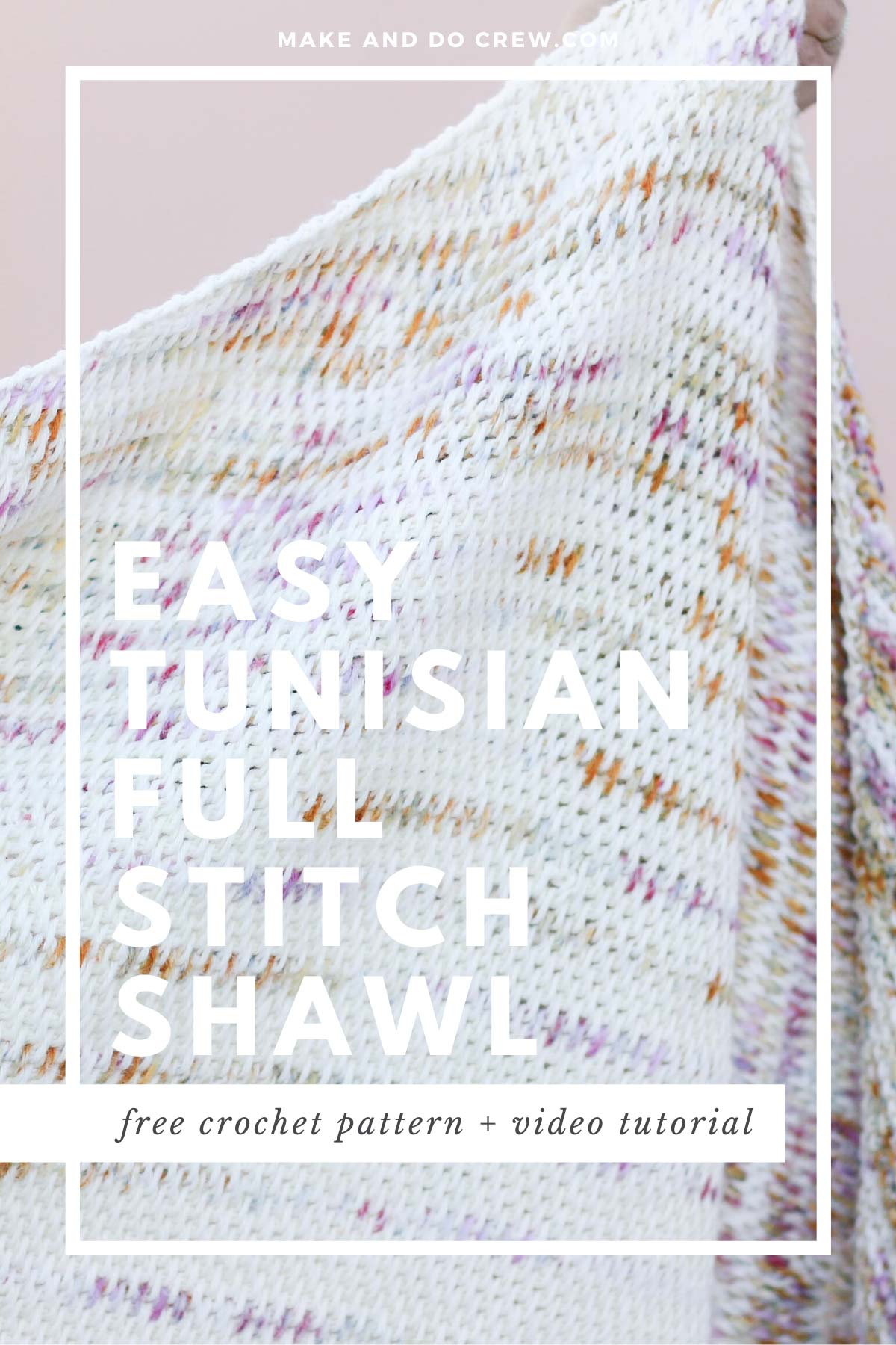 "Tunisian full stitch fabric with text that reads ""easy Tunisian full stitch shawl pattern"""